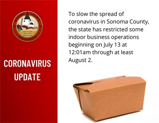 To slow the spread of coronavirus in Sonoma County, the State has restricted indoor business operations starting July 13 through at least August 2.