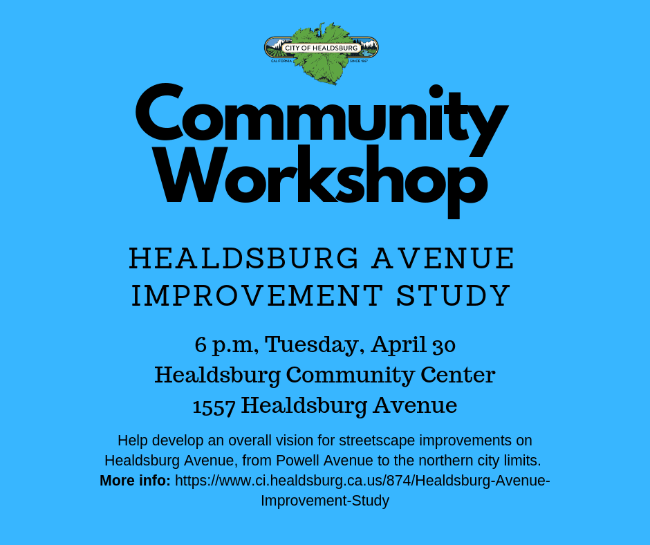 Flyer about April 30 Community Workshop on Healdsburg Avenue Improvement Study